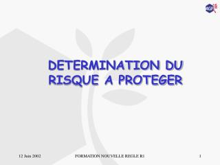 DETERMINATION DU RISQUE A PROTEGER