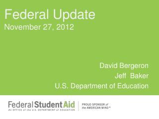 David Bergeron Jeff  Baker U.S. Department of Education