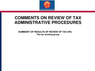 COMMENTS ON REVIEW OF TAX ADMINISTRATIVE PROCEDURES