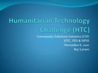 Humanitarian  T echnology Challenge (HTC)