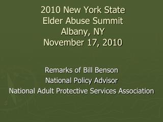 2010 New York State Elder Abuse Summit Albany, NY November 17, 2010