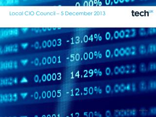 Local CIO Council – 5 December 2013