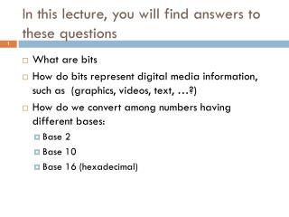 In this lecture, you will find answers to these questions