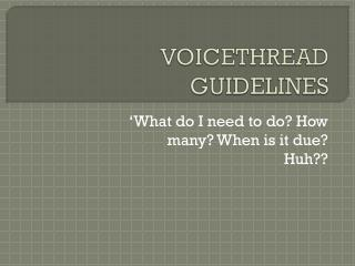 VOICETHREAD GUIDELINES