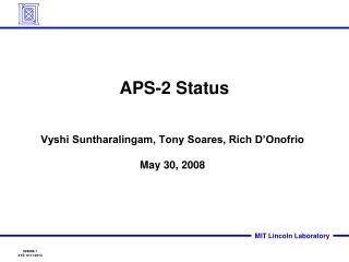 APS-2 Status