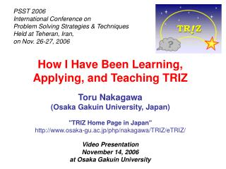 How I Have Been Learning, Applying, and Teaching TRIZ Toru Nakagawa