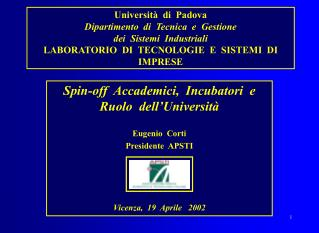 Spin-off  Accademici,  Incubatori  e  Ruolo  dell'Università Eugenio  Corti Presidente  APSTI