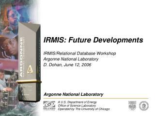 IRMIS: Future Developments
