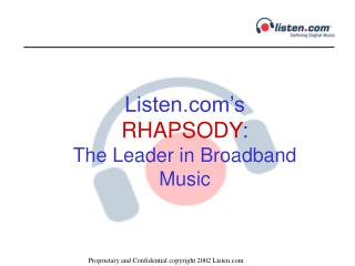 Listen's  RHAPSODY : The Leader in Broadband Music