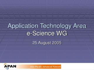 Application Technology Area e-Science WG