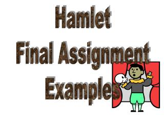 Hamlet Final Assignment Examples