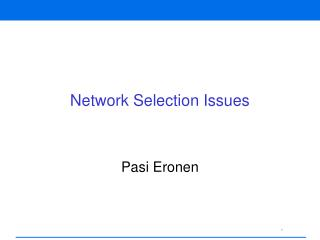 Network Selection Issues