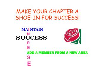 MAKE YOUR CHAPTER A SHOE-IN FOR SUCCESS!