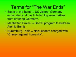 """Terms for """"The War Ends"""""""