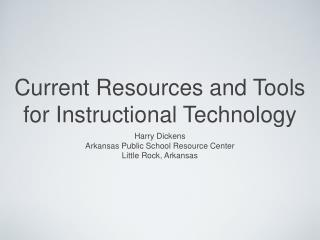 Current Resources and Tools for Instructional Technology