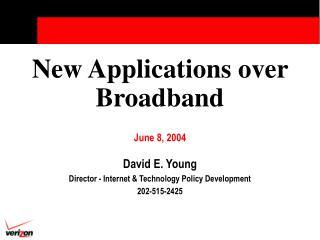 New Applications over Broadband