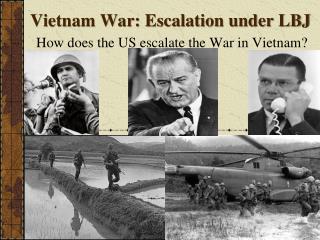 Vietnam War: Escalation under LBJ