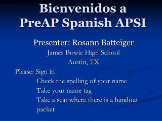Bienvenidos  a  PreAP  Spanish APSI