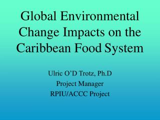 Global Environmental Change Impacts on the Caribbean Food System