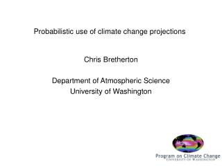 Probabilistic use of climate change projections