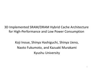 3D Implemented SRAM/DRAM Hybrid Cache Architecture for High-Performance and Low Power Consumption