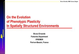 On the Evolution  of Phenotypic Plasticity  In Spatially Structured Environments