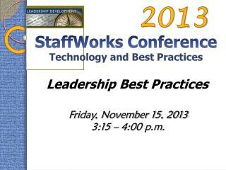 Friday, November 15, 2013 3:15  –  4:00 p.m.