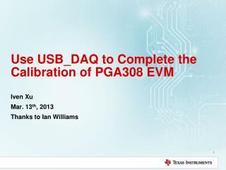 Use USB_DAQ to Complete the Calibration of PGA308 EVM