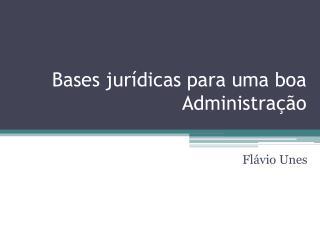 Bases jurídicas para uma boa Administração