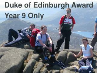 Duke of Edinburgh Award Year 9 Only