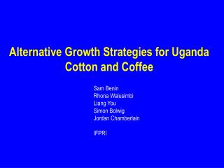 Alternative Growth Strategies for Uganda Cotton and Coffee