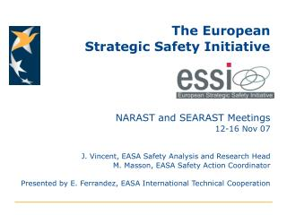 The European  Strategic Safety Initiative NARAST and SEARAST Meetings 12-16 Nov 07