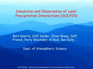 Simulation and Observation of Land-Precipitation Interactions (SOLPIN)