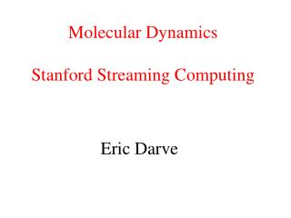 Molecular Dynamics  Stanford Streaming Computing