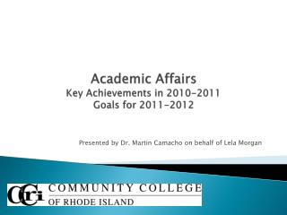 Academic Affairs Key Achievements in 2010-2011 Goals for 2011-2012