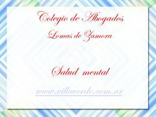 Colegio de Abogados Lomas de Zamora Salud  mental villaverde.ar