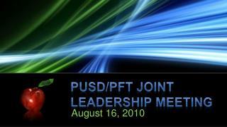 PUSD/PFT Joint Leadership Meeting