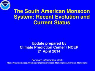 The South American Monsoon System: Recent Evolution and Current Status