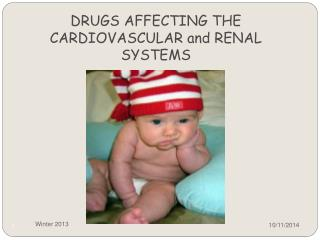 DRUGS AFFECTING THE CARDIOVASCULAR and RENAL SYSTEMS
