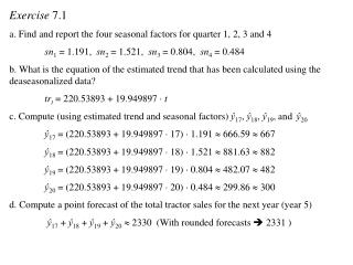 Exercise  7.1 a. Find and report the four seasonal factors for quarter 1, 2, 3 and 4