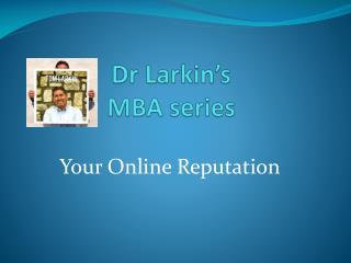 Dr Larkin's MBA series