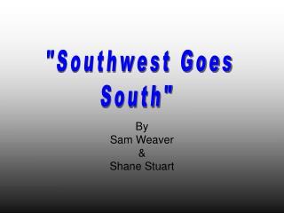 By Sam Weaver & Shane Stuart
