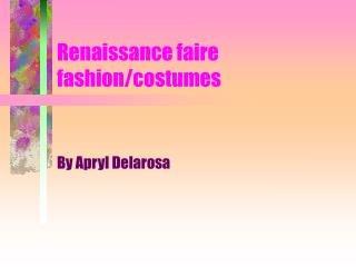 Renaissance faire fashion/costumes