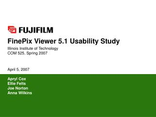 FinePix Viewer 5.1 Usability Study Illinois Institute of Technology COM 525, Spring 2007