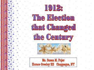 1912: The Election that Changed the Century