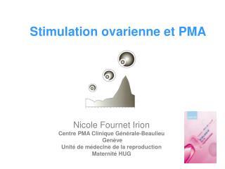 Stimulation ovarienne et PMA