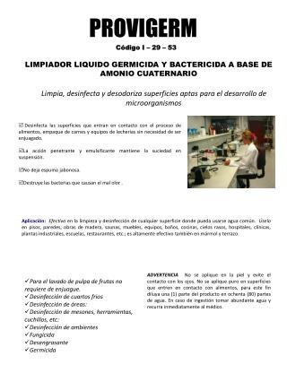 LIMPIADOR LIQUIDO GERMICIDA Y BACTERICIDA A BASE DE AMONIO CUATERNARIO