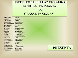 """ISTITUTO """"L. PILLA"""" VENAFRO SCUOLA   PRIMARIA  LA CLASSE 2^ SEZ. """"A"""""""