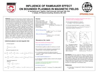 INFLUENCE OF RAMSAUER EFFECT  ON BOUNDED PLASMAS IN MAGNETIC FIELDS N. Sternberg and C. Sataline, Clark University, Worc