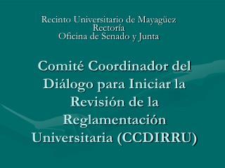 Recinto Universitario de Mayagüez Rectoría Oficina de Senado y Junta